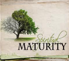 *Spiritual Maturity