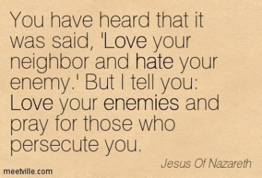 Quotation-Jesus-Of-Nazareth-love-hate-enemies-Meetville-Quotes-130590